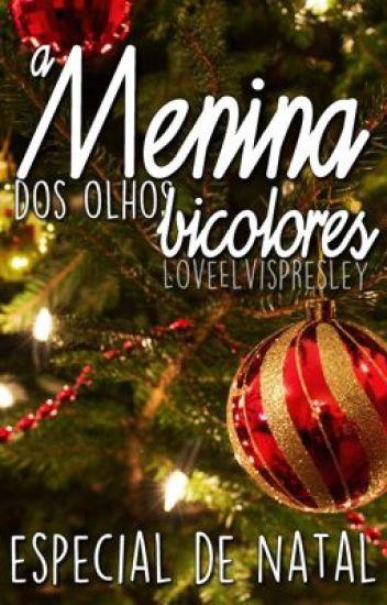 A Menina dos Olhos Bicolores *Especial de Natal*