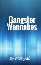 Gangster Wannabes by x_mariyah_x