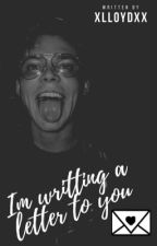 I'm writting a letter to you.   One shot   A.I   by xlloydxx