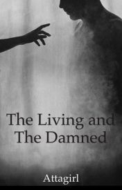 The Living and The Damned by Attagirl