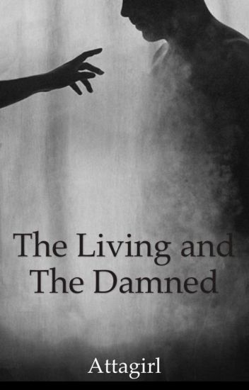 The Living and The Damned