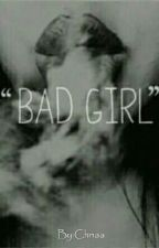 Bad Girl by xcamdalssx
