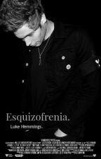 Esquizofrenia. LH by XMrs_HemynchX