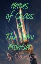 Heroes of Chaos 4: The New Frontier by CeeCee1500