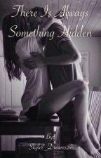 There Is Always Something Hidden by Skyler_Dreams24