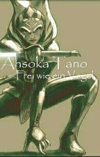 Ahsoka Tano- Frei wie ein Vogel by KarinaK00