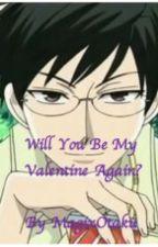 Will you be my Valentine again? (Kyoya x reader) by MagixOtaku