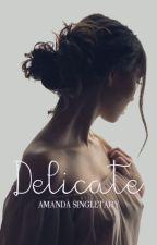 Delicate by amndatlbrt