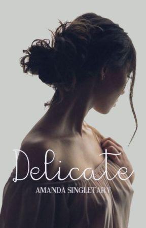 Delicate by amndasingletary