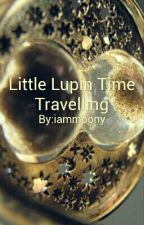 Little Lupin Time Travelling by iammoony