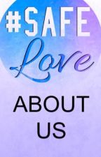 The Safe Love Campaign by SafeLoveCampaign
