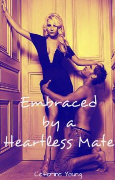 Embraced by a Heartless Mate