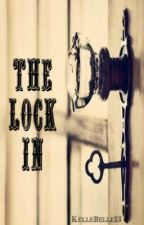 The Lock In by KelleBelle13