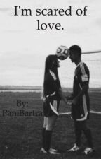 I'm scared of love || Isco  by PaniBartra