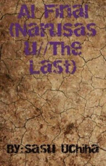Al Final (NaruSasu//The Last)