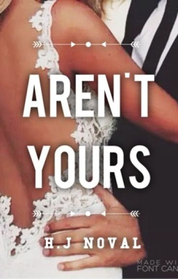 Aren't Yours ( Completed )