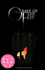 Grave of the Fox (#Wattys2016) by Indigo_Night
