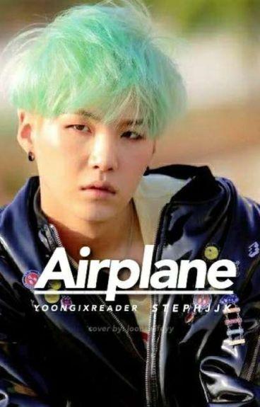 Airplane - BTS Suga x Reader #Wattys2016