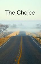 The Choice by FoolsErrand