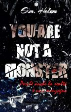 You're not a monster (#Wattys2016) by EM-Helem