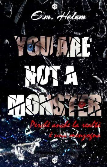 You're not a monster (#Wattys2016)