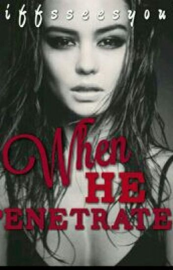 When He Penetrates