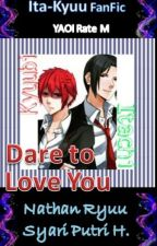Dare to Love You by NathanHendrata