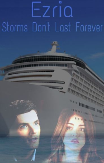 Ezria ~ Storms Don't Last Forever