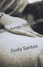O Melhor Amigo Do Meu Primo Vol 2 by Dudasimoes2