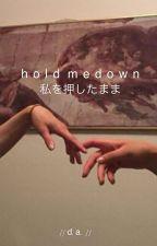 Hold Me Down {Destiel, Sabriel, Michifer Cop/Criminal AU} by greekgxdess