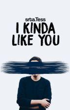 I kinda like you by srtaTess99