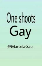 ~One Shots Gay~ by MarcelaGao