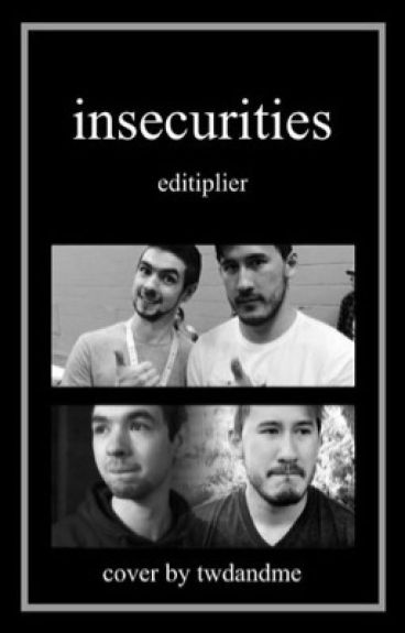 Insecurities ≫ septiplier