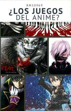 ¿Los Juegos del Anime? by RM10969