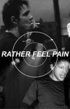 Rather Feel Pain: a Bradam Fanfic by aesthetic-walst