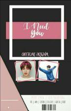 I Need You [VMIN] by cheejicake