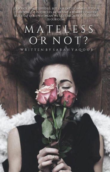 Mateless or Not  (#Wattys2016)
