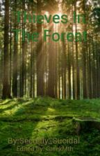 Thieves In The Forest by Secretly_Sucidal
