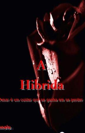 A Hibrida ( Encerrada) by AnnaLu90