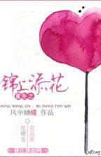 Trọng sinh chi cẩm thượng thiêm hoa - Phong Trung Hồ Điệp by Yoruchou