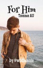 Tronnor - For Him by wildbeanie