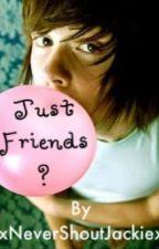 Just Friends?[Christofer Drew Ingle Love Story] ♥ by xNeverShoutJackiex