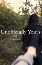Unofficially yours by ethereali