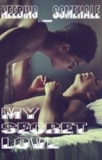 My Secret Love (BoyXBoy) by Needing_SomeHale