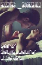 My Secret Love (BoyXBoy) by Needing_SomeHale