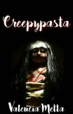 Creepypasta by Vxigyl_
