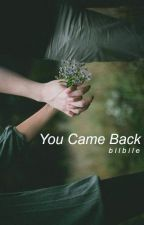 You Came Back [PRIVATE] #2 by bilbile