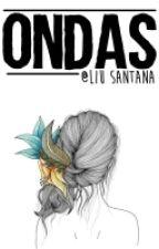 Ondas - Livro I 》Portal Dimensional by LiuSantana