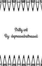 Shitty art by depressednstressed