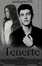 """Tenerte ""(shawn mendes Y tu ) by sarahigrier254"